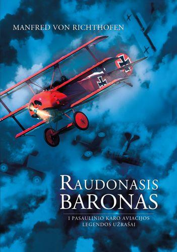 """""""Raudonasis baronas. I pasaulinio karo aviacijos legendos užrašai"""""""
