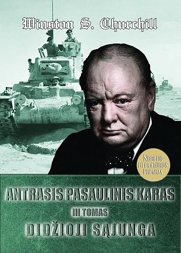 """Sero Winstono S. Churchillio atsiminimų """"Antrasis pasaulinis karas"""" trečiasis tomas """"Didžioji Sąjunga"""""""