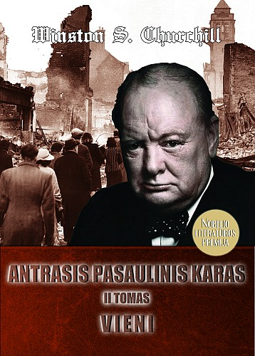 """Sero Winstono S. Churchillio atsiminimų """"Antrasis pasaulinis karas"""" antrasis tomas """"Vieni"""""""