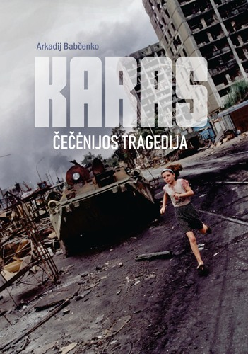 """""""Karas. Čečėnijos tragedija"""""""