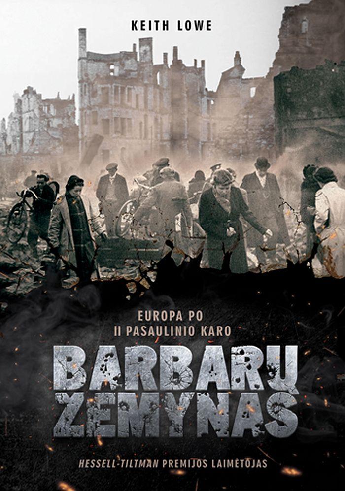 """""""Barbarų žemynas. Europa po II pasaulinio karo"""""""
